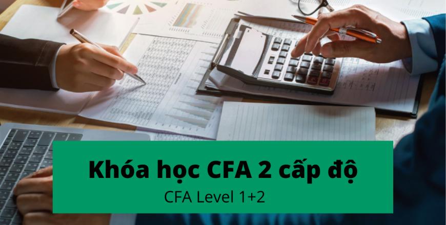 Khóa học CFA trực tiếp tại Hà Nội 2 cấp độ CFA Level 1+2