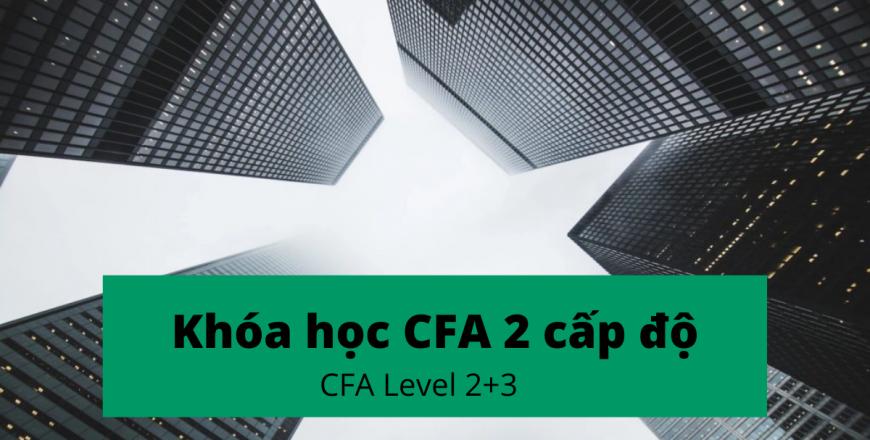 Khóa học CFA trực tiếp tại Hà Nội 2 cấp độ CFA level 2+3