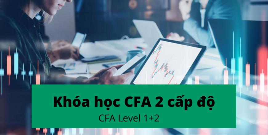 khóa học CFA trực tiếp tại Hồ Chí Minh lộ trình 2 cấp độ CFA Level 1+2