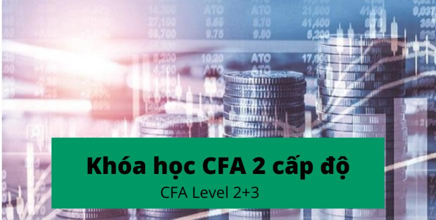 Khóa học CFA trực tiếp tại Hồ Chí Minh với 2 cấp độ CFA Level 2+3